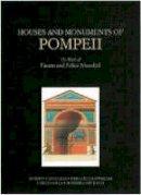 Cassanelli, Roberto; Ciapparelli, Luigi; Colle, Enrico; David, Massimiliano; De Caro, Stefano - Houses and Monuments of Pompeii - 9780892366842 - V9780892366842