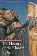 Giorgi, Rosa - The History of the Church in Art - 9780892369362 - V9780892369362