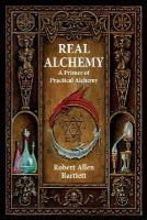 Bartlett, Robert Allen - Real Alchemy - 9780892541508 - V9780892541508