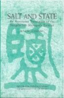 Chien, Cecilia - Salt and State: An Annotated Translation of the Songshi Salt Monopoly Treatise (Michigan Monographs in Chinese Studies) - 9780892641635 - V9780892641635