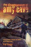 Flagg, Pat - The Disappearance of Amy Cave: A True Account of Murder and Justice in Maine - 9780892724994 - V9780892724994
