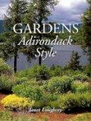 Loughrey, Janet - Gardens Adirondack Style - 9780892726233 - V9780892726233