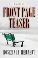 Herbert, Rosemary - Front Page Teaser:  A Liz Higgins Mystery - 9780892728527 - 9780892728527