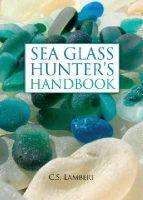C. S. Lambert - The Sea Glass Hunter's Handbook - 9780892729104 - V9780892729104
