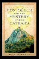 Jean Markale - Montségur and the Mystery of the Cathars - 9780892810901 - V9780892810901