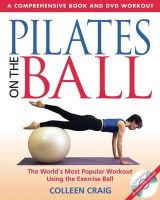 Craig, Colleen - Pilates on the Ball: A Comprehensive Book and DVD Workout - 9780892810956 - V9780892810956