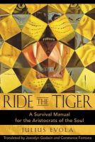 Evola, Julius - Ride the Tiger: A Survival Manual for the Aristocrats of the Soul - 9780892811250 - V9780892811250