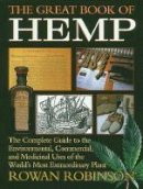 Robinson, Rowan - The Great Book of Hemp: The Complete Guide to the Environmental, Commercial, and Medicinal Uses of the World's Most Extraordinary Plant: The Complete Uses of the World's Most Extra - 9780892815418 - V9780892815418
