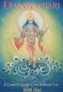 Harish Johari - Dhanwantari: A Complete Guide to the Ayurvedic Life - 9780892816187 - V9780892816187