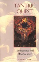 Odier, Daniel - Tantric Quest: An Encounter with Absolute Love - 9780892816200 - V9780892816200