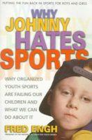 Engh, Fred - Why Johnny Hates Sports - 9780895299338 - KEX0193860