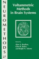 Boulton, A. - Voltammetric Methods in Brain Systems - 9780896033122 - V9780896033122