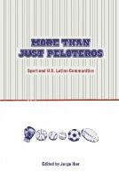 - More Than Just Peloteros: Sport and U.S. Latino Communities (Sport in the American West) - 9780896729087 - V9780896729087