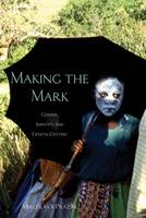Prazak, Miroslava - Making the Mark: Gender, Identity, and Genital Cutting (Ohio RIS Africa Series) - 9780896803107 - V9780896803107
