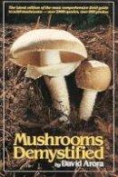 Arora, David - Mushrooms Demystified - 9780898151695 - V9780898151695