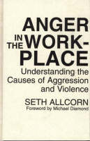 Allcorn, Seth - Anger in the Workplace: Understanding the Causes of Aggression and Violence - 9780899308975 - V9780899308975
