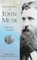 Highland, Chris - Meditations of John Muir:  Nature's Temple - 9780899972855 - V9780899972855