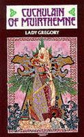 Gregory, Lady - Cuchulain of Muirthemne, The Story of the Men of the Red Branch of Ulster - 9780900675850 - V9780900675850