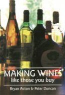 Acton, Bryan, Duncan, Peter - Making Wines Like Those You Buy - 9780900841033 - V9780900841033