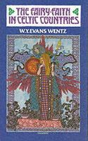 W.Y. Evans-Wentz - FAIRY FAITH IN CELTIC COUNTRIES - 9780901072511 - V9780901072511
