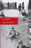 Brady, Eilis - All In! All In!: A Selection of Dublin Children's Traditional Street-games With Rhymes and Music (Folklore Studies,) - 9780901120854 - KRA0008160