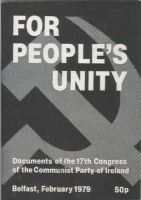 - For People's Unity: Documents of the 17th National Congress of the Communist Party of Ireland [February 1979] - 9780904618143 - KEX0269634