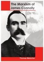 Metscher, Thomas - The Marxism of James Connolly - 9780904618648 - KEX0272268