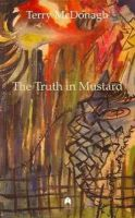 Terry McDonagh - The Truth in Mustard - 9780905223483 - KEX0298160