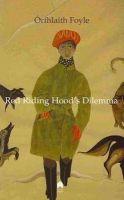 Orfhlaith Foyle - Red Riding Hood's Dilemma - 9780905223643 - 9780905223643