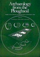 - Archaeology from the Ploughsoil - 9780906090541 - V9780906090541