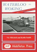 Mitchell, Vic; Smith, Keith - Waterloo to Woking - 9780906520383 - V9780906520383