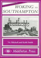 Mitchell, Vic; Smith, Keith - Woking to Southampton - 9780906520550 - V9780906520550