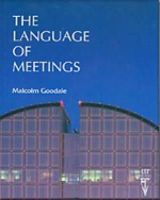 Goodale, Malcolm - The Language of Meetings: English Language Teacher at the United Nations in Geneva - 9780906717462 - V9780906717462