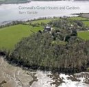 Gamble, Barry - Cornwall's Great Houses and Gardens (Pocket Cornwall) - 9780906720790 - V9780906720790