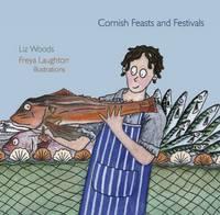 Woods, Liz - Cornish Feasts and Festivals - 9780906720875 - V9780906720875