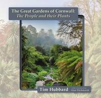 Hubbard, Tim - The Great Gardens of Cornwall: The People and Their Plants - 9780906720981 - V9780906720981