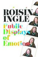- Roisin Ingle: Public Displays of Emotion - 9780907011477 - KCG0002210
