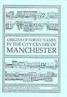 Bradshaw, L.D. - Origins of Street Names in the City Centre of Manchester - 9780907511878 - V9780907511878
