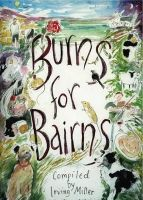 Miller, Irving - Burns for Bairns: And Lads an Lasses an A' - 9780907526964 - V9780907526964