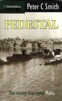 Smith, Peter C. - Pedestal: the Malta Convoy of August 1942 - 9780907579199 - V9780907579199
