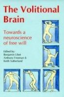 - The Volitional Brain : Towards a Neuroscience of Free Will - 9780907845119 - V9780907845119