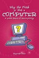 Tallis, Raymond - Why the Mind is Not a Computer - 9780907845942 - V9780907845942