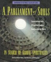 Tobias, Michael, Morrison, Jane - A Parliament of Souls : In Search Of Global Spirituality - 9780912333359 - KTG0002954