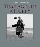 Tabucchi, Antonio - Time Ages in a Hurry - 9780914671053 - V9780914671053