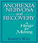 Way, Karen; Cole, Ellen; Way Schramm, Karly; Rothblum, Esther D.. Ed(s): Cole, Ellen; Rothblum, Esther D. - Anorexia Nervosa and Recovery - 9780918393951 - V9780918393951
