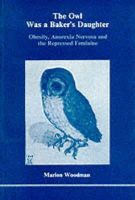 Woodman, Marion - The Owl Was a Baker's Daughter - 9780919123038 - V9780919123038