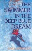 Sara Berkeley - The Swimmer in the Deep Blue Dream - 9780920633922 - KHS0041842