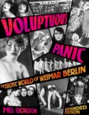 Gordon, Mel - Voluptuous Panic: The Erotic World of Weimar Berlin - 9780922915965 - V9780922915965