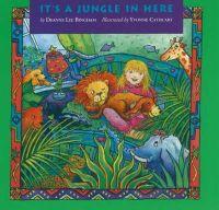 Bingham, Deanne Lee - It's a Jungle in Here - 9780929005751 - V9780929005751