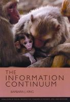 King, Barbara J. - The Information Continuum: Evolution of Social Information Transfer in Monkeys, Apes, and Hominids - 9780933452404 - KEX0227177